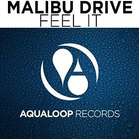Malibu Drive-Feel It