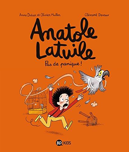 Anatole Latuile, Tome 06: Pas de panique !