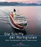 Die Schiffe der Hurtigruten: Vom Postdampfer zum Erlebnisliner
