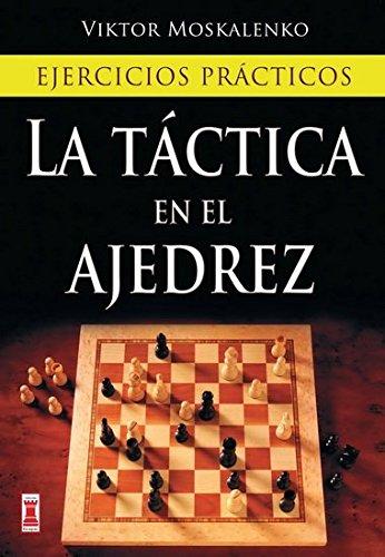 Táctica en el ajedrez, la: Ejercicios prácticos (Escaques - Libros Ajedrez) por Viktor Moskalenko