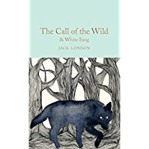 The Call of the Wild & White Fang (Macmillan Collector's Library Book 132) (English Edition)