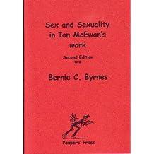 Sex and Sexuality in Ian McEwan's Work by Bernie C. Byrnes (2004-11-29)