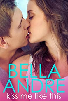 Kiss Me Like This: The Morrisons (English Edition) von [Andre, Bella]
