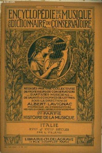 ENCYCLOPEDIE DE LA MUSIQUE & DICTIONNAIRE DU CONSERVATOIRE - PREMIERE PARTIE : HISTOIRE DE LA MUSIQUE - FASCICULE 25 : ITALIE - XVII° ET XVIII° SIECLE.