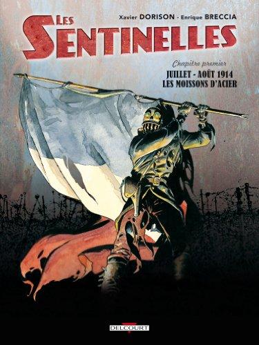 """<a href=""""/node/10100"""">Les Sentinelles chapitre premier, juillet - août 1914 : les moissons d'acier</a>"""