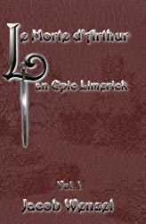 Le Morte d'Arthur, an Epic Limerick, Vol I (English Edition)