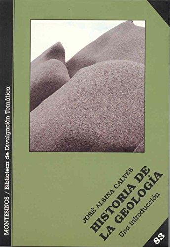 Historia de la geología: Una introducción (Bib. Divulgacion Tematica) por José Alsina Calvés