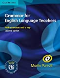 Grammar for English Language Teachers: With Exercises and a key. Paperback
