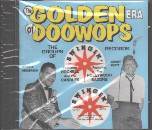 the-golden-era-doo-wop-the-groups-of-swingin-records-by-relic-records-1997-02-18
