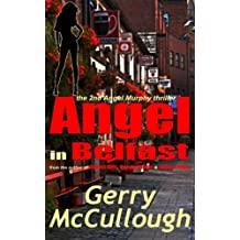 Angel in Belfast: the 2nd Angel Murphy thriller: Volume 2 (Angel Murphy thrillers)