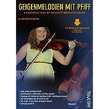 Geigen-Melodien mit Pfiff - Noten für Violine und andere C-Instrumente mit MP3-Download und Playalongs zum Mitspielen!