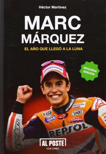 Marc Márquez: El año que llegó a la Luna por Héctor Martínez
