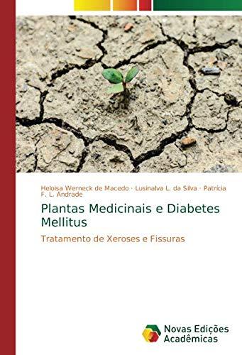 Plantas Medicinais e Diabetes Mellitus: Tratamento de Xeroses e Fissuras