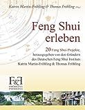 Feng Shui erleben: 20 Feng Shui-Projekte -