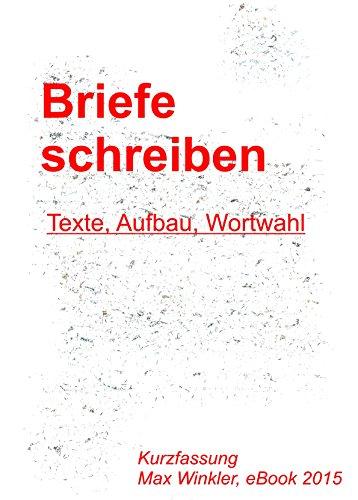 Briefe Schreiben Texte Aufbau Wortwahl Ebook Max Winkler Amazon