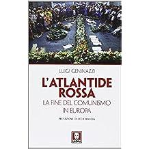L'Atlantide rossa. La fine del comunismo in Europa
