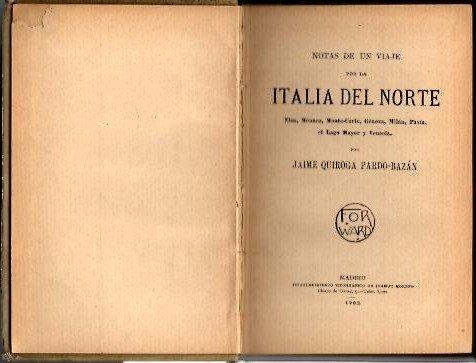 NOTAS DE UN VIAJE POR LA ITALIA DEL NORTE. MINA, MONACO, MONTE-CARLO, GENOVA, MILAN, PAVIA, EL LAGO MAYOR Y VENECIA.
