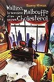 Wallino, la sorcière Malbouffe et les usines Cholestérol