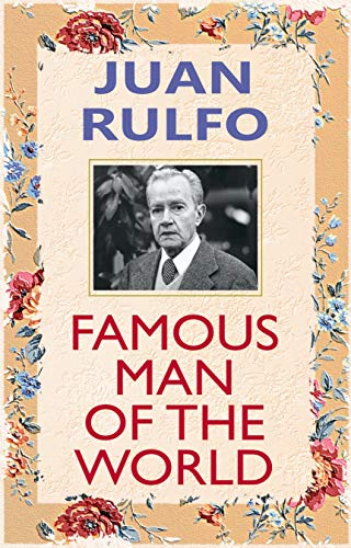 JUAN RULFO: FAMOUS MAN OF THE WORLD (English Edition) eBook ...