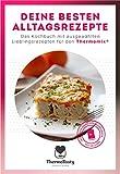Deine besten Alltagsrezepte: Das Kochbuch mit ausgewählten Lieblingsrezepten für den Thermomix® inkl. Schritt-für-Sc
