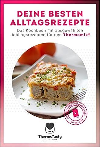 Deine besten Alltagsrezepte: Das Kochbuch mit ausgewählten Lieblingsrezepten für den