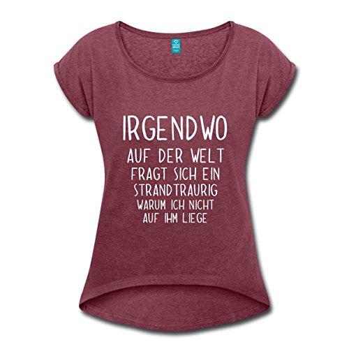 Spreadshirt Urlaubsreif Strand Lustiger Spruch Frauen T-Shirt mit gerollten Ärmeln, XL, Bordeauxrot meliert (Strand T-shirt Lustige)