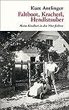 Faltboot, Kracherl, Hendlstauber: Meine Kindheit in den 50er-Jahren