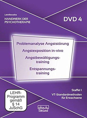 Problemanalyse Angststörung · Angstexposition in-vivo · Angstbewältigungstraining · Entspannungstraining, Staffel 1: VT-Standardmethoden für Erwachsene (DVD 4)