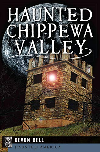 Haunted Chippewa Valley (Haunted America) (English Edition) (Devon Halloween In)