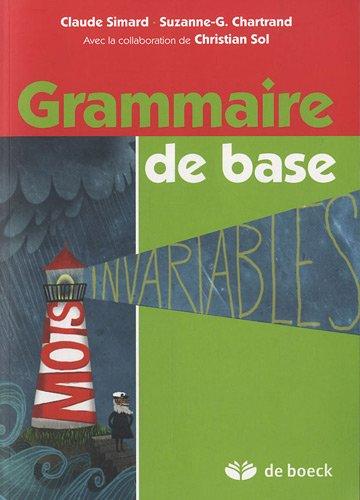 Grammaire de base : Manuel de l'élève par Suzanne-Geneviève Chartrand, Claude Simard