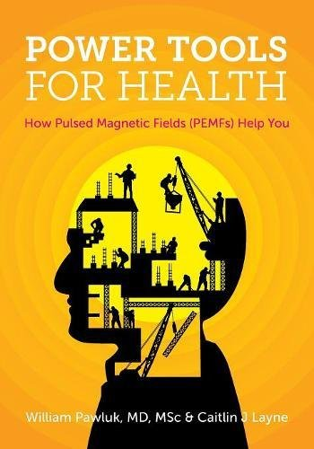 Download Power Tools For Health How Pulsed Magnetic Fields