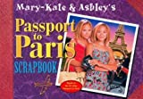 Mary-Kate & Ashley's Passport to Paris Scrapbook by Mary-Kate & Ashley Olsen (2000-05-30)