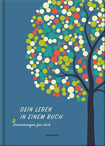 Dein Leben in einem Buch: Erinnerungen für dich (PAPERISH® Geschenkbuch Erinnerungsalbum) (PAPERISH® Geschenkebücher)