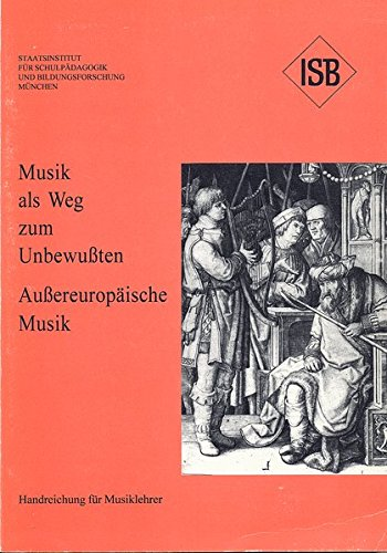 Musik als Weg zum Unbewußten - Aussereuropäische Musik