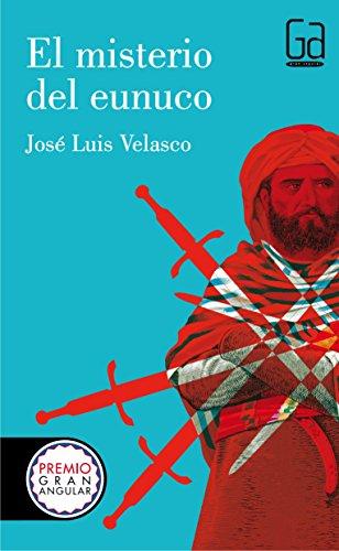 El misterio del Eunuco (Gran Angular) por José Luis Velasco