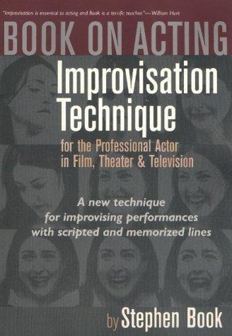 Book on Acting: Improvisation Techniques for the Professional Actor in Film, Theater and Television by Stephen Book (2001-11-01)