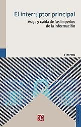 El interruptor principal. Auge y caída de los imperios de comunicación (Spanish Edition)