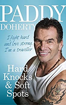 Hard Knocks & Soft Spots by [Doherty, Paddy]