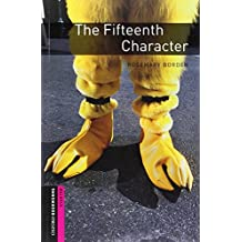 Oxford Bookworms Library: 5. Schuljahr, Stufe 2 - The Fifteenth Character: Reader (Oxford Bookworms Library Starter : Thriller and Adventure)