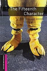 Oxford Bookworms Library: 5. Schuljahr, Stufe 2 - The Fifteenth Character: Reader (Oxford Bookworms Library Starter : Thriller and Adventure)