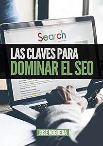 posicionamiento de google: Las claves para dominar el SEO: Todo lo que has de saber para posicionar una web...