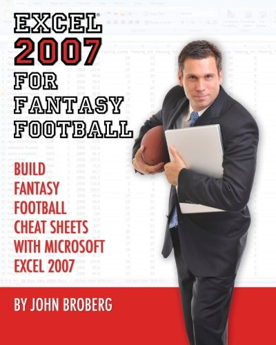Excel 2007 for Fantasy Football: Build Fantasy Football Cheat Sheets with Microsoft Excel 2007