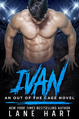 Ivan: An MMA Fighter Romance (An Out of the Cage Novel Book 2)