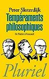 Tempéraments philosophiques - De Platon à Foucault