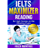 IELTS Reading Maximizer: For High Scores on the Reading Exam
