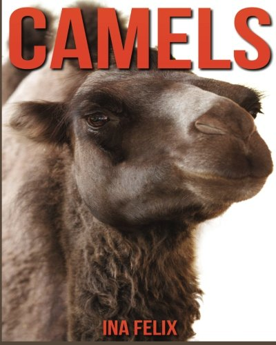 camels-childrens-book-of-fun-facts-amazing-photos-on-animals-in-nature-a-wonderful-camels-book-for-k