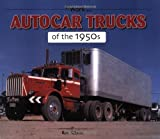 Autocar Trucks of the 1950s (at Work) by Ron Adams (2009-05-15)