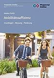 Mobilitätssuffizienz: Grundlagen - Messung - Förderung (Wuppertaler Forschungsschriften) - Markus Profijt