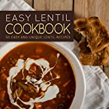 Easy Lentil Cookbook: 50 Easy and Unique Lentil Recipes (English Edition)