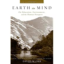 Earth in Mind: On Education, Environment, and the Human Prospect by David W. Orr (2004-08-31)